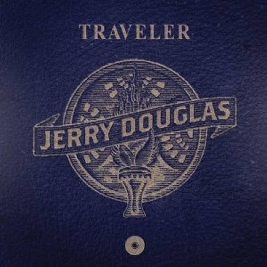 Coveret til Jerry Douglas' aktuelle album, 'Traveler'.